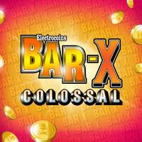 Bar X Colossal