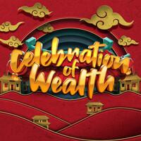 Celebration of Wealth
