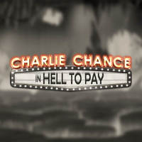 Charlie Chance in Hell to Pay