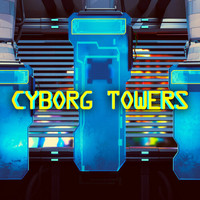 Cyborg Towers