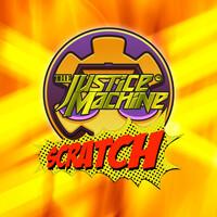 Justice Machine Scratch